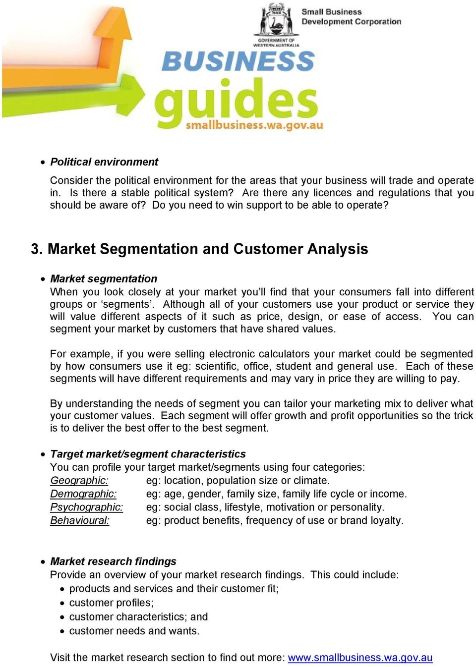 Market Segmentation and Customer Analysis Market segmentation When you look closely at your market you ll find that your consumers fall into different groups or segments.