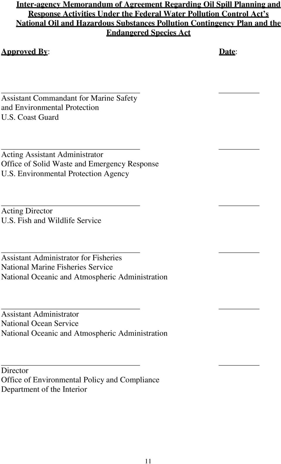 S. Environmental Protection Agency Acting Director U.S. Fish and Wildlife Service Assistant Administrator for Fisheries National Marine Fisheries Service National Oceanic and Atmospheric