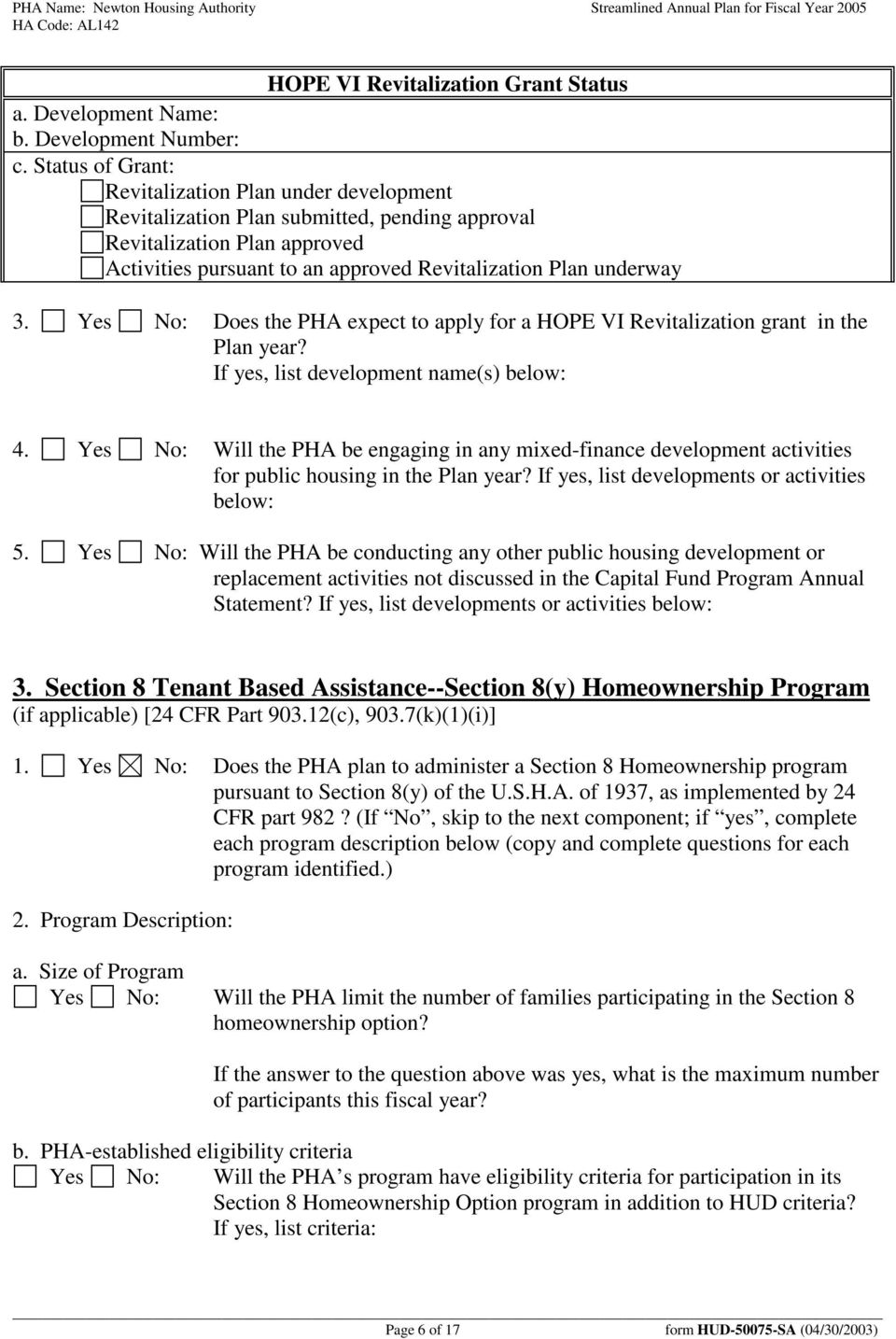 Yes No: Does the PHA expect to apply for a HOPE VI Revitalization grant in the Plan year? If yes, list development name(s) below: 4.