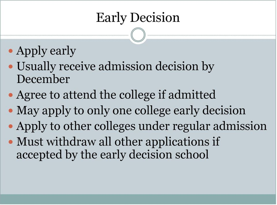college early decision Apply to other colleges under regular admission