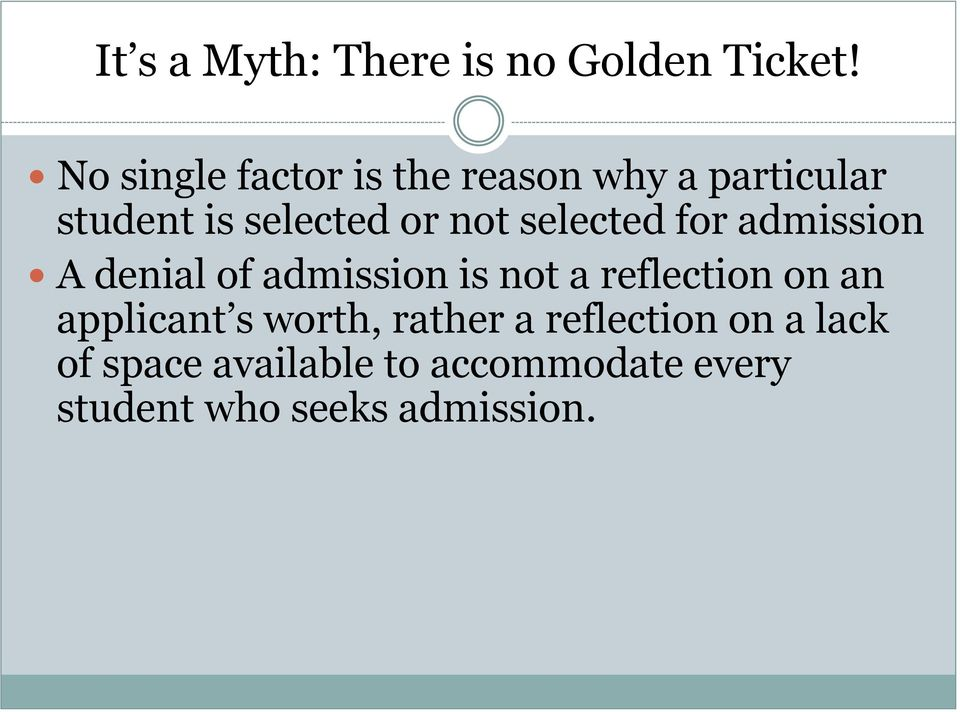 selected for admission A denial of admission is not a reflection on an