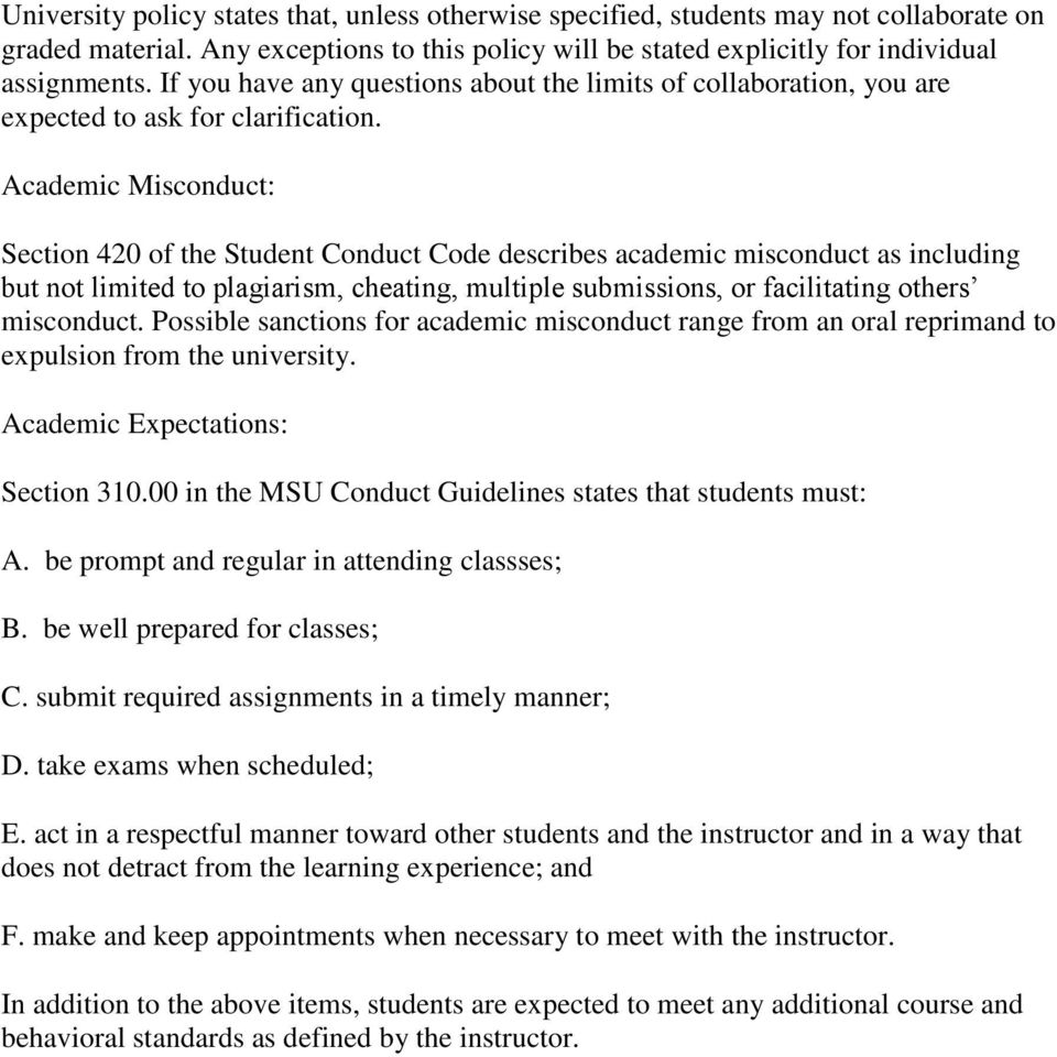 Academic Misconduct: Section 420 of the Student Conduct Code describes academic misconduct as including but not limited to plagiarism, cheating, multiple submissions, or facilitating others