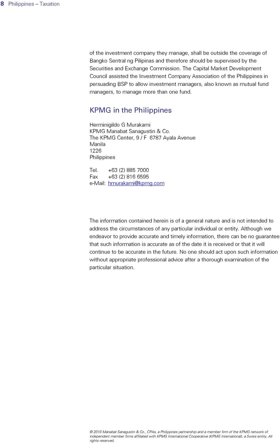 more than one fund. KPMG in the Philippines Herminigildo G Murakami KPMG Manabat Sanagustin & Co. The KPMG Center, 9 / F 6787 Ayala Avenue Manila 1226 Philippines Tel.