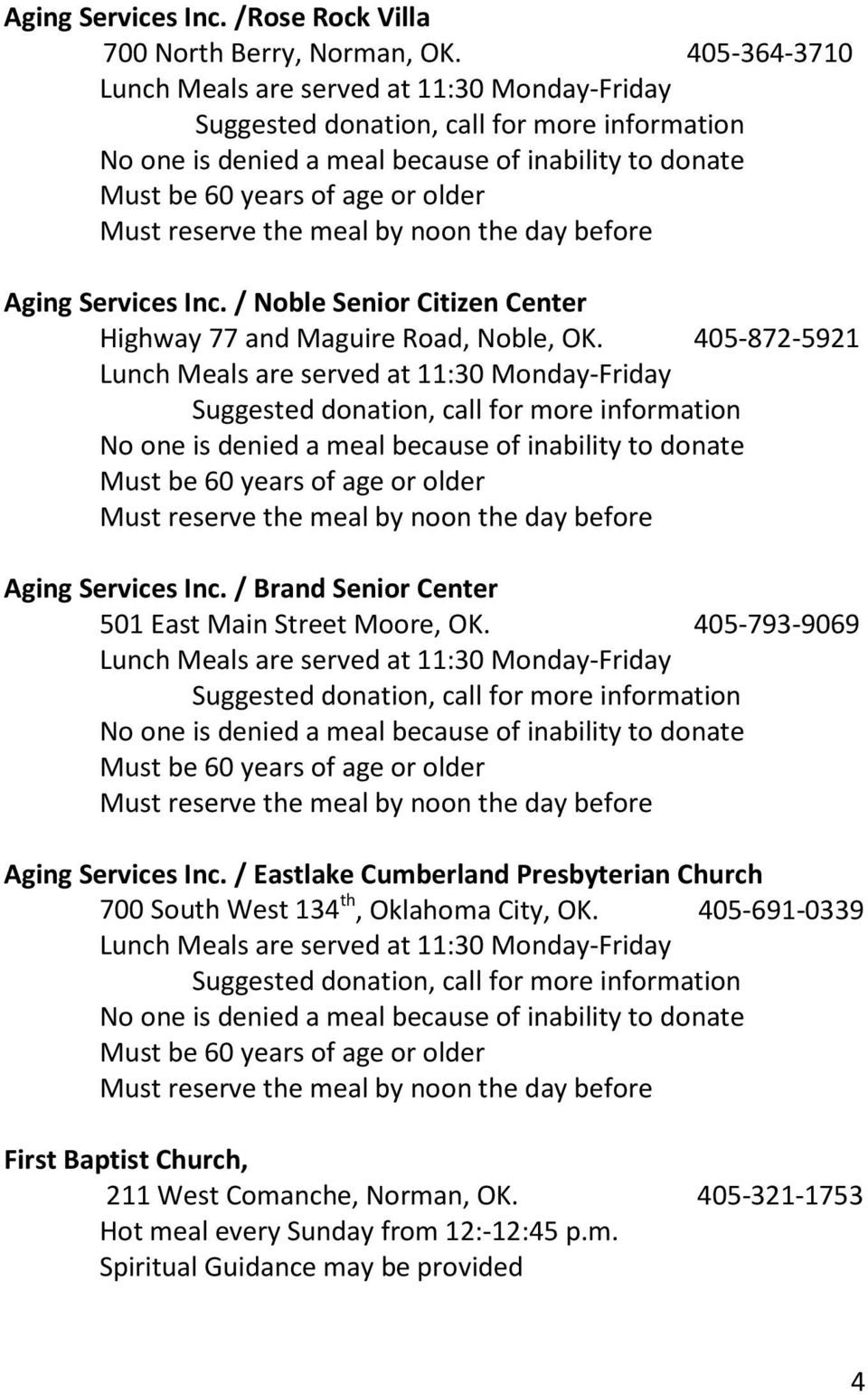 reserve the meal by noon the day before Aging Services Inc. / Noble Senior Citizen Center Highway 77 and Maguire Road, Noble, OK.