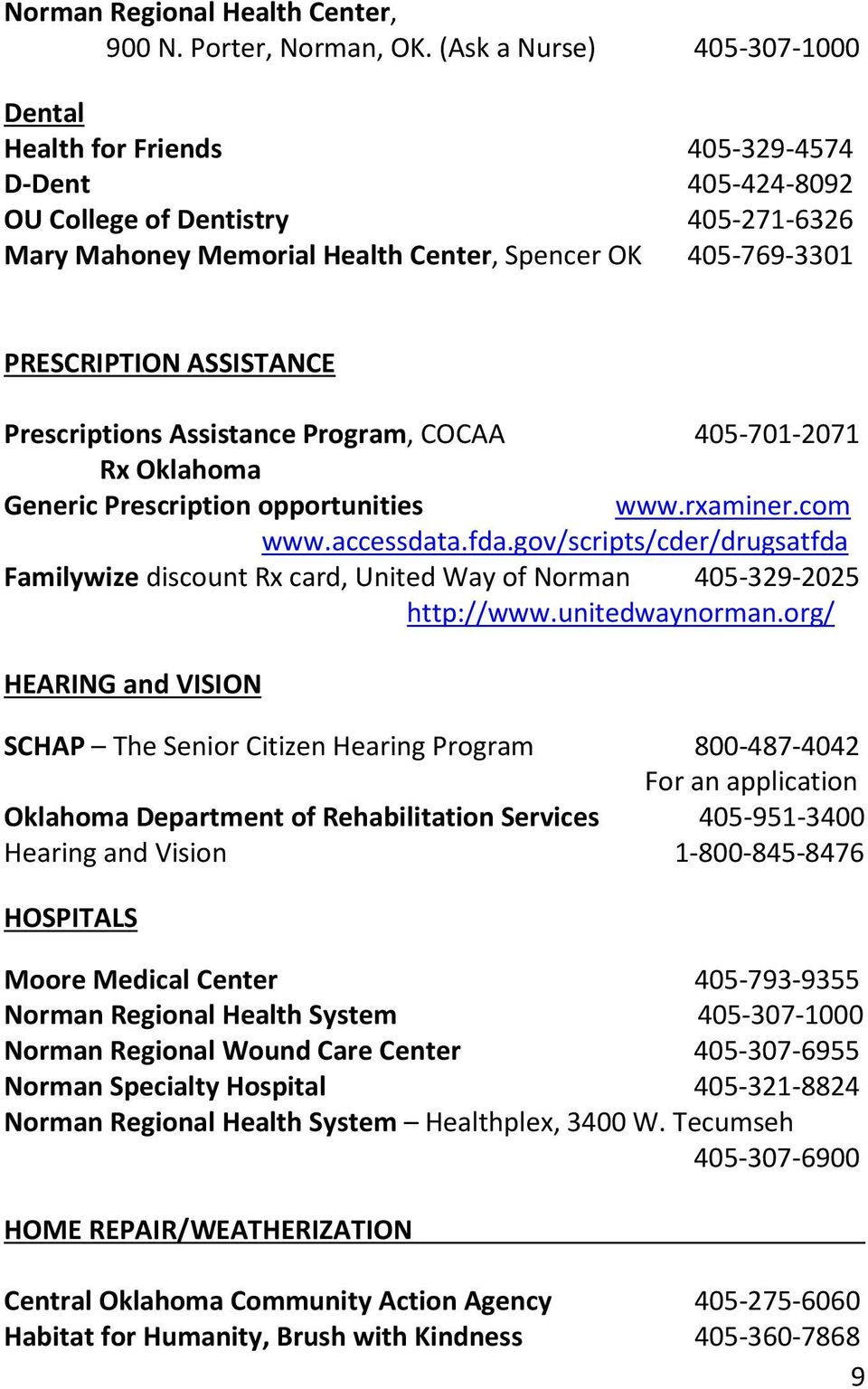 ASSISTANCE Prescriptions Assistance Program, COCAA 405-701-2071 Rx Oklahoma Generic Prescription opportunities www.rxaminer.com www.accessdata.fda.