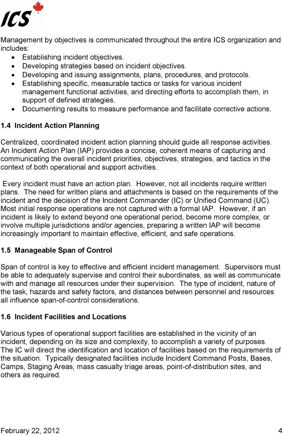 Establishing specific, measurable tactics or tasks for various incident management functional activities, and directing efforts to accomplish them, in support of defined strategies.