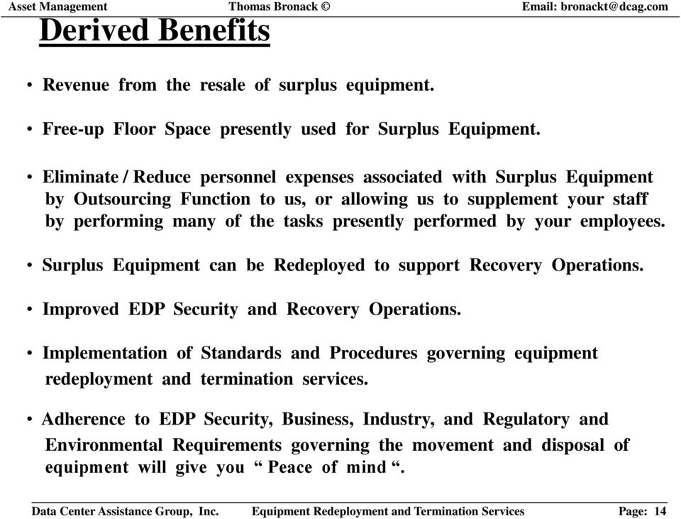employees. Surplus can be Redeployed to support Recovery Operations. Improved EDP Security and Recovery Operations.