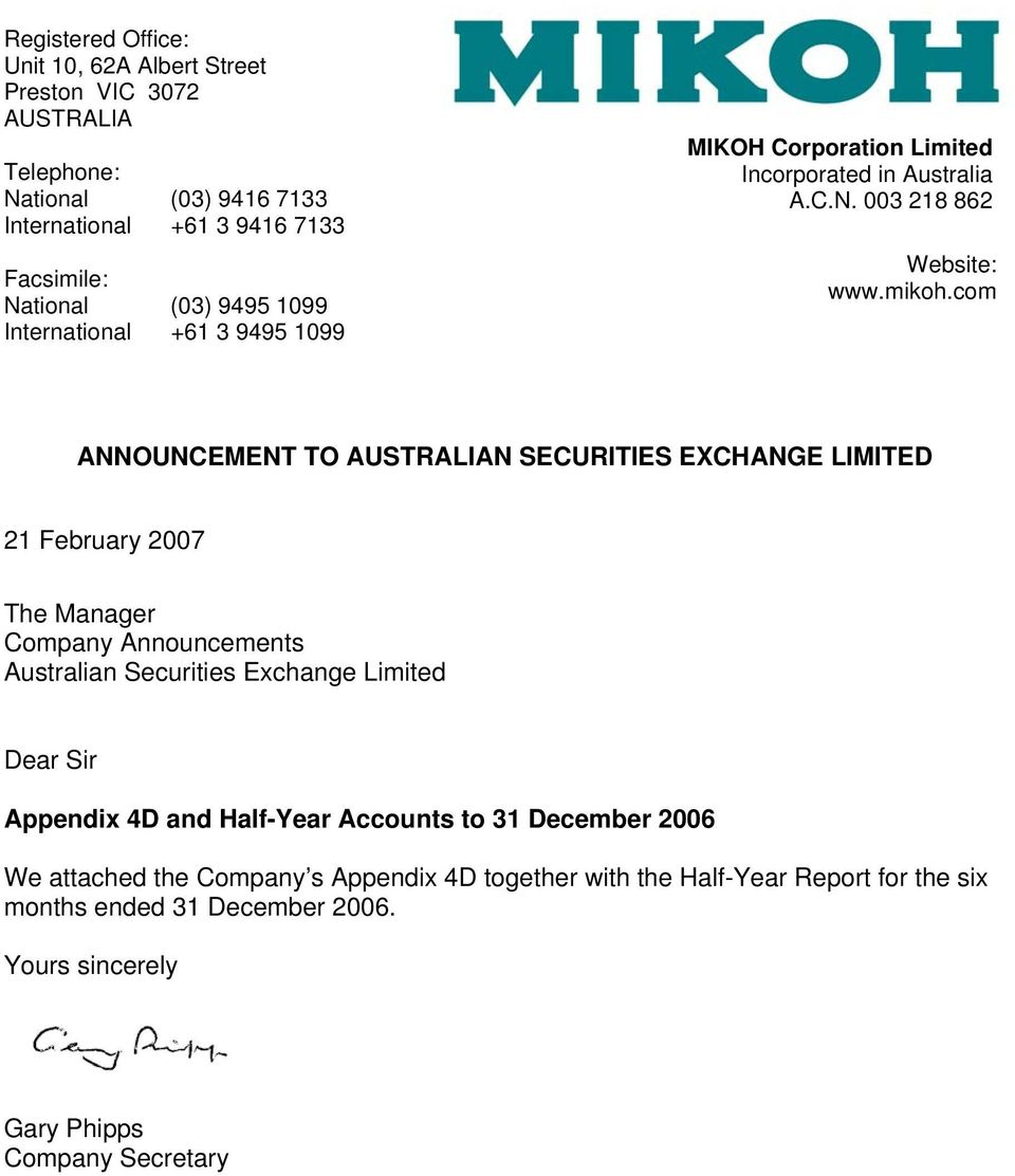 com ANNOUNCEMENT TO AUSTRALIAN SECURITIES EXCHANGE LIMITED 21 February 2007 The Manager Company Announcements Australian Securities Exchange Limited Dear Sir Appendix