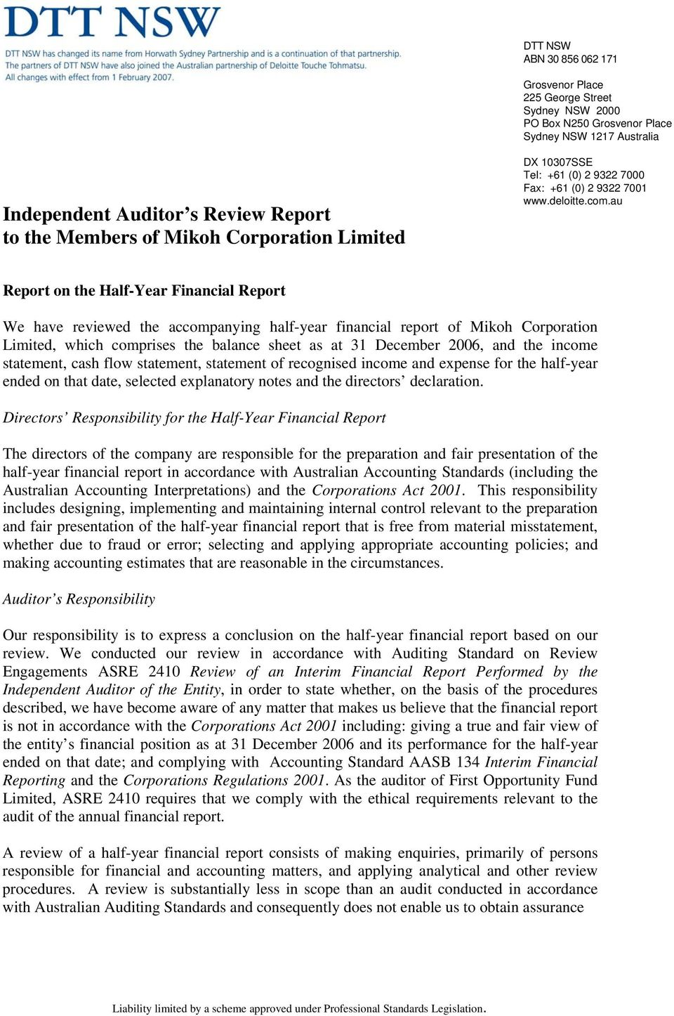 au Report on the Half-Year Financial Report We have reviewed the accompanying half-year financial report of Mikoh Corporation Limited, which comprises the balance sheet as at 31 December 2006, and