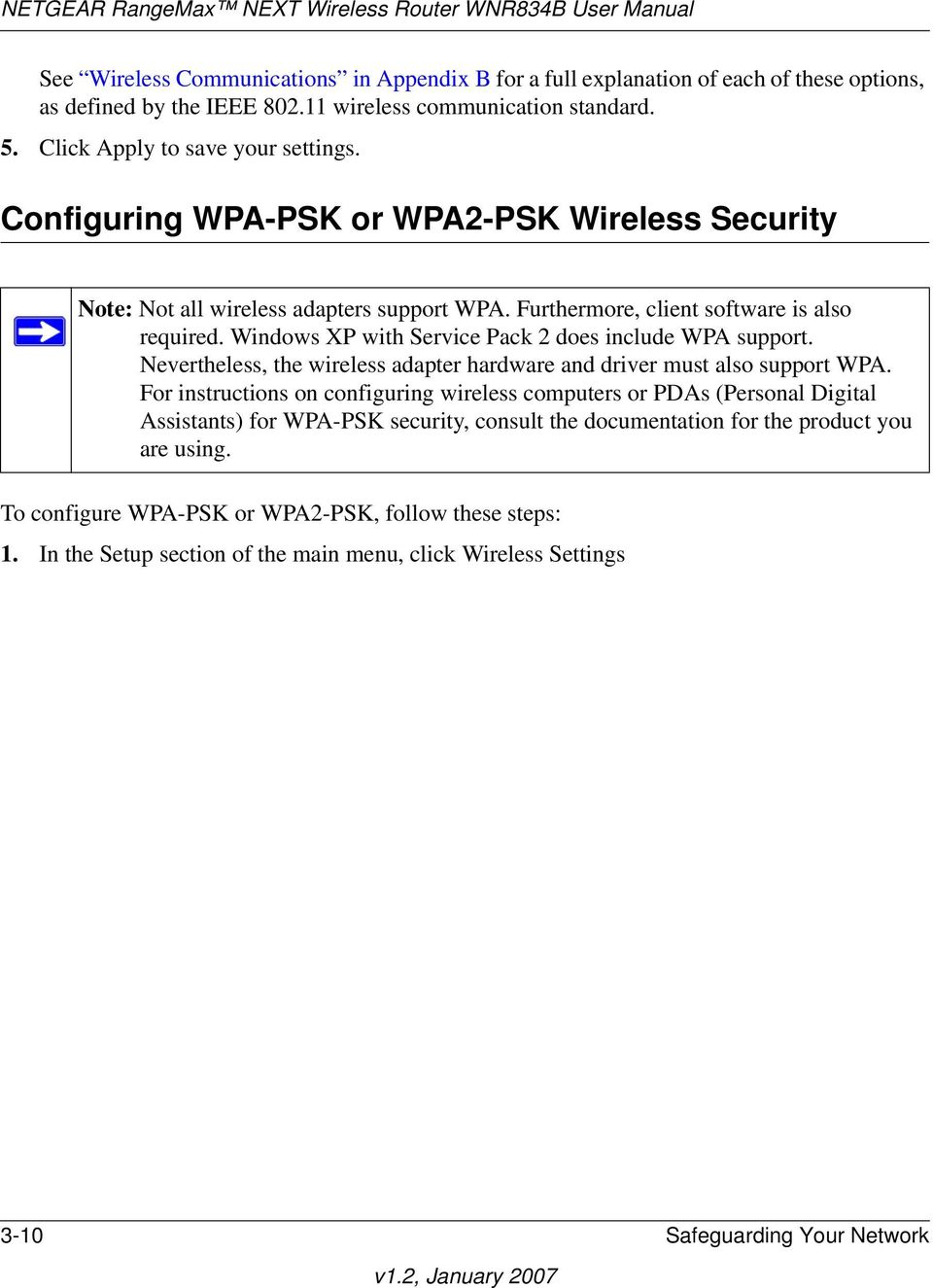 Windows XP with Service Pack 2 does include WPA support. Nevertheless, the wireless adapter hardware and driver must also support WPA.