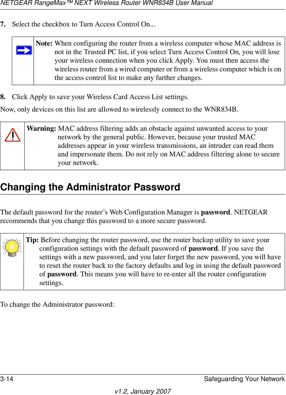 click Apply. You must then access the wireless router from a wired computer or from a wireless computer which is on the access control list to make any further changes. 8.