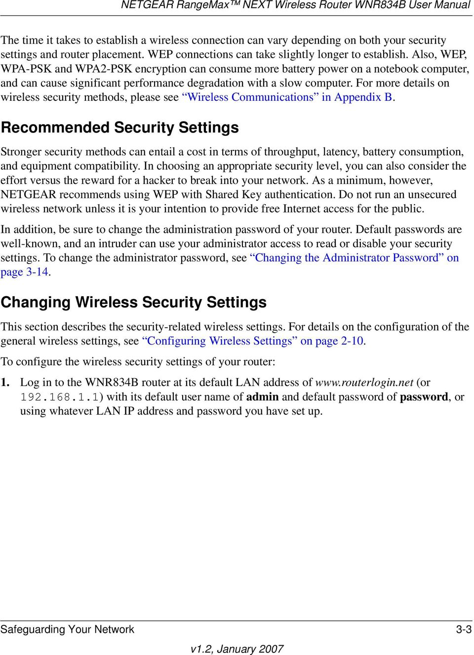 For more details on wireless security methods, please see Wireless Communications in Appendix B.