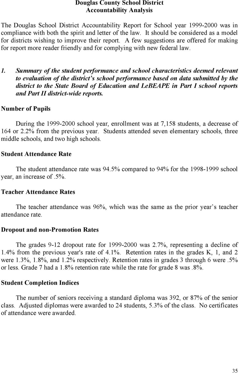 Summary of the student performance and school characteristics deemed relevant to evaluation of the district s school performance based on data submitted by the district to the State Board of