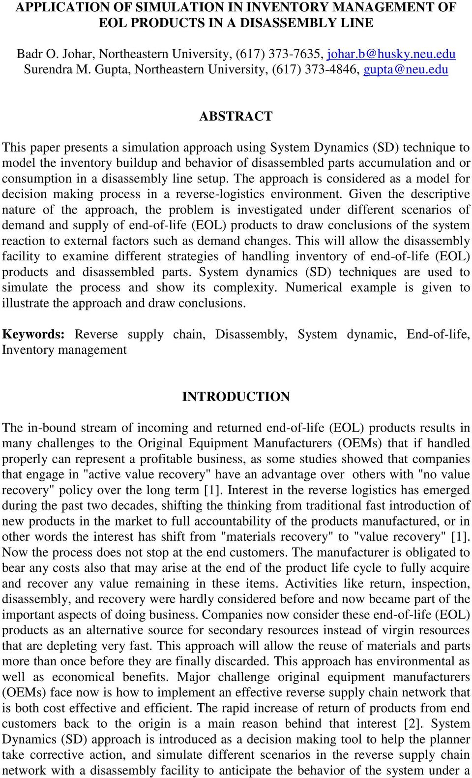 edu ABSTRACT This paper presents a simulation approach using System Dynamics (SD) technique to model the inventory buildup and behavior of disassembled parts accumulation and or consumption in a