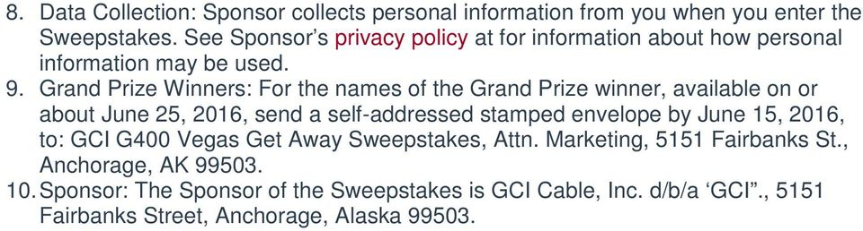 Grand Prize Winners: For the names of the Grand Prize winner, available on or about June 25, 2016, send a self-addressed stamped envelope by