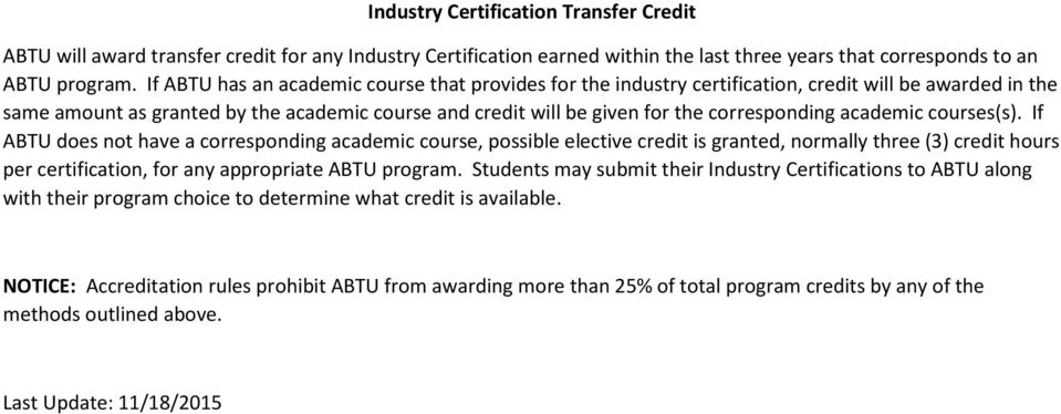 academic courses(s). If ABTU does not have a corresponding academic course, possible elective credit is granted, normally three (3) credit hours per certification, for any appropriate ABTU program.
