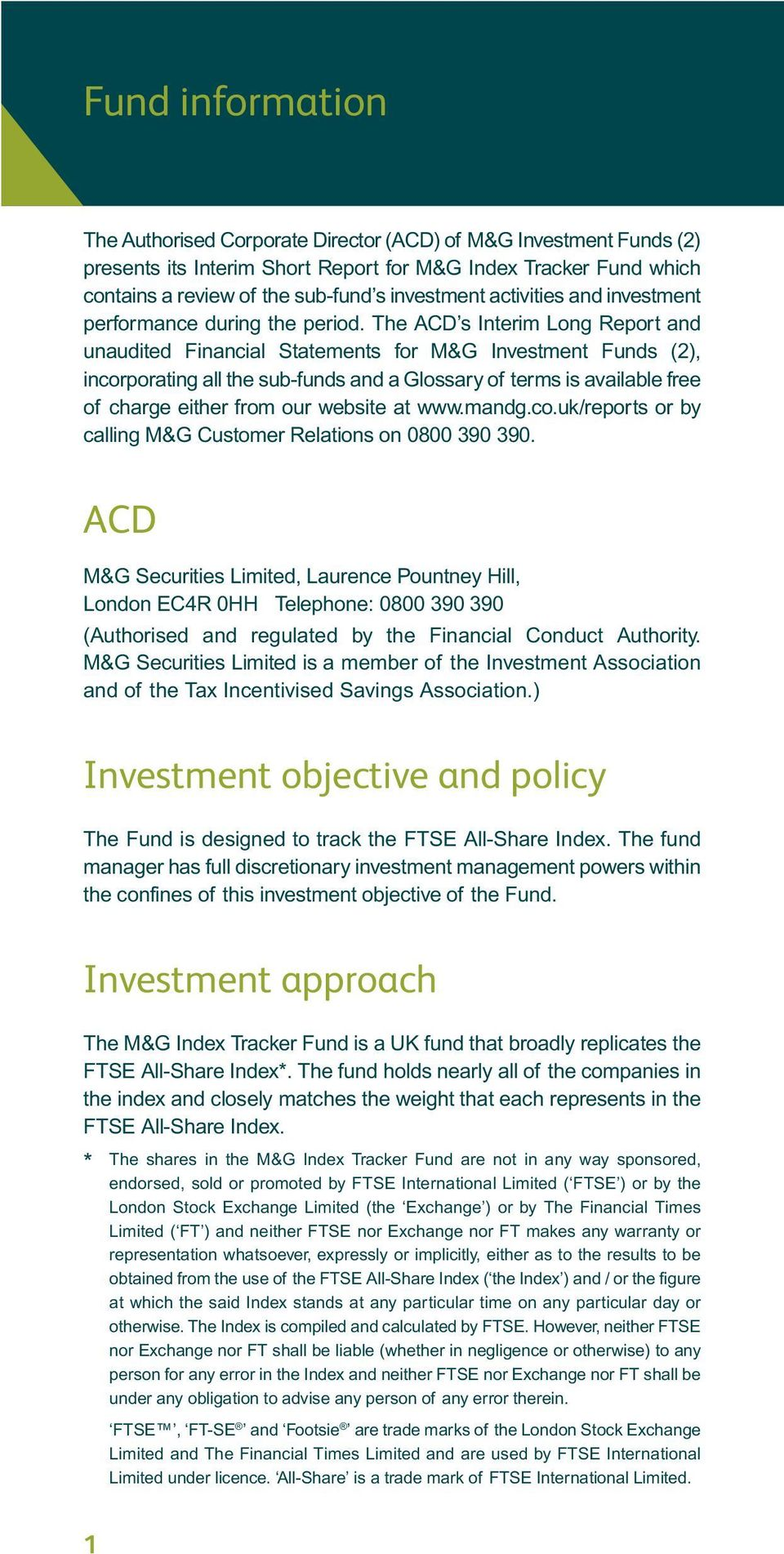 The ACD s Interim Long Report and unaudited Financial Statements for M&G Investment Funds (2), incorporating all the sub-funds and a Glossary of terms is available free of charge either from our