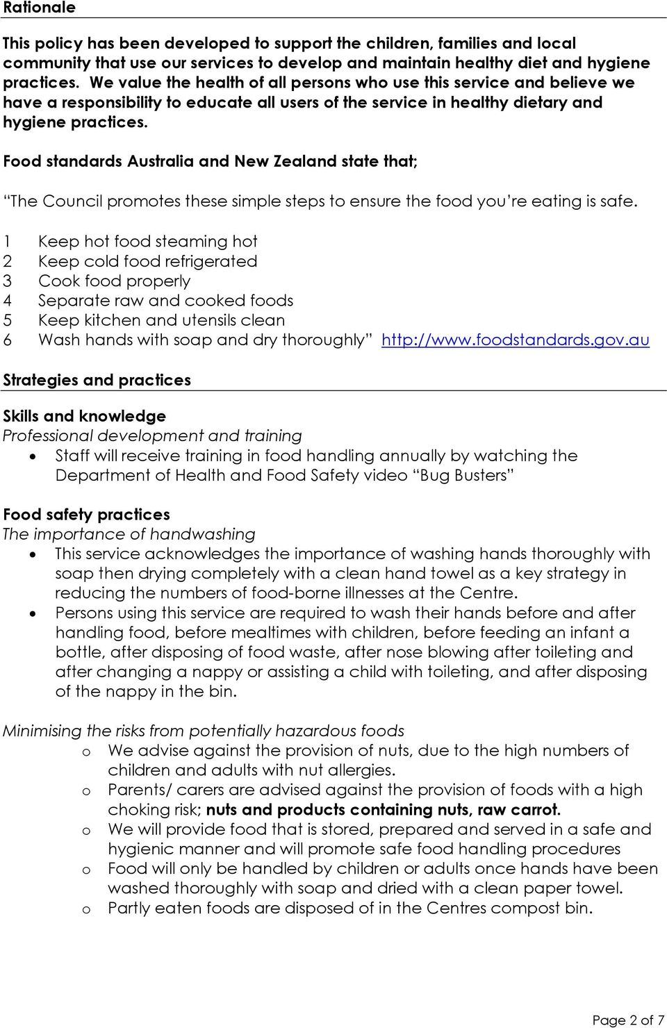 Food standards Australia and New Zealand state that; The Council promotes these simple steps to ensure the food you re eating is safe.