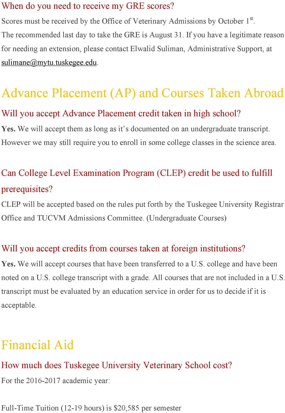 Advance Placement (AP) and Courses Taken Abroad Will you accept Advance Placement credit taken in high school? Yes. We will accept them as long as it s documented on an undergraduate transcript.