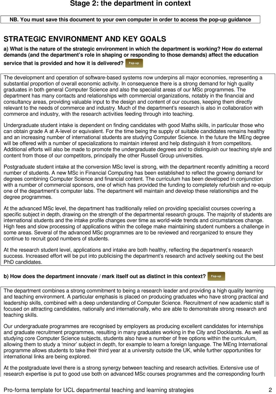is working? How do external demands (and the department s role in shaping or responding to those demands) affect the education service that is provided and how it is delivered?