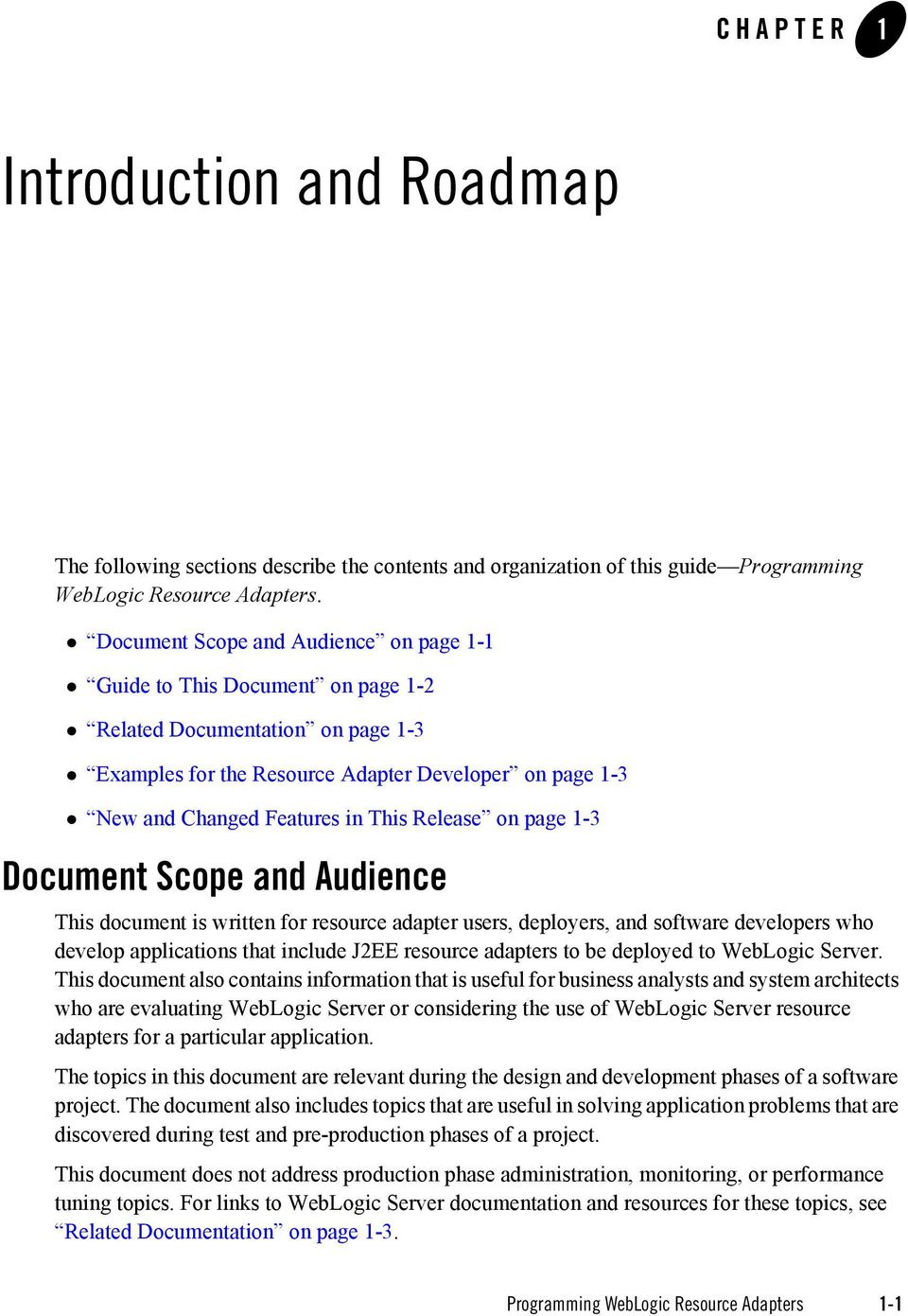 Release on page 1-3 Document Scope and Audience This document is written for resource adapter users, deployers, and software developers who develop applications that include J2EE resource adapters to