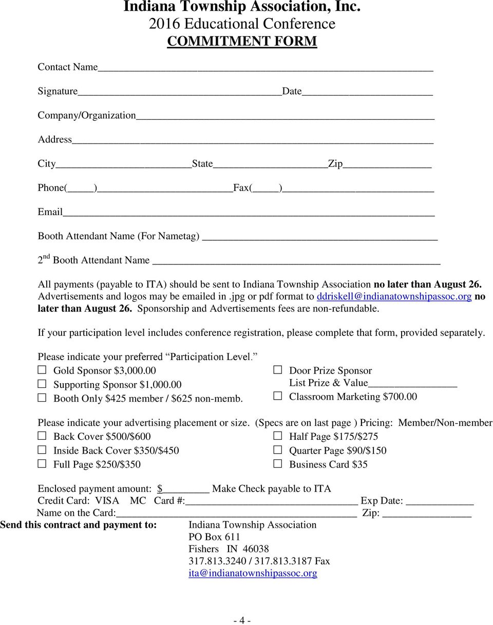 All payments (payable to ITA) should be sent to Indiana Township Association no later than August 26. Advertisements and logos may be emailed in.jpg or pdf format to ddriskell@indianatownshipassoc.