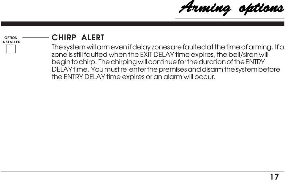 to chirp The chirping will continue for the duration of the ENTRY DELAY time You must re-enter