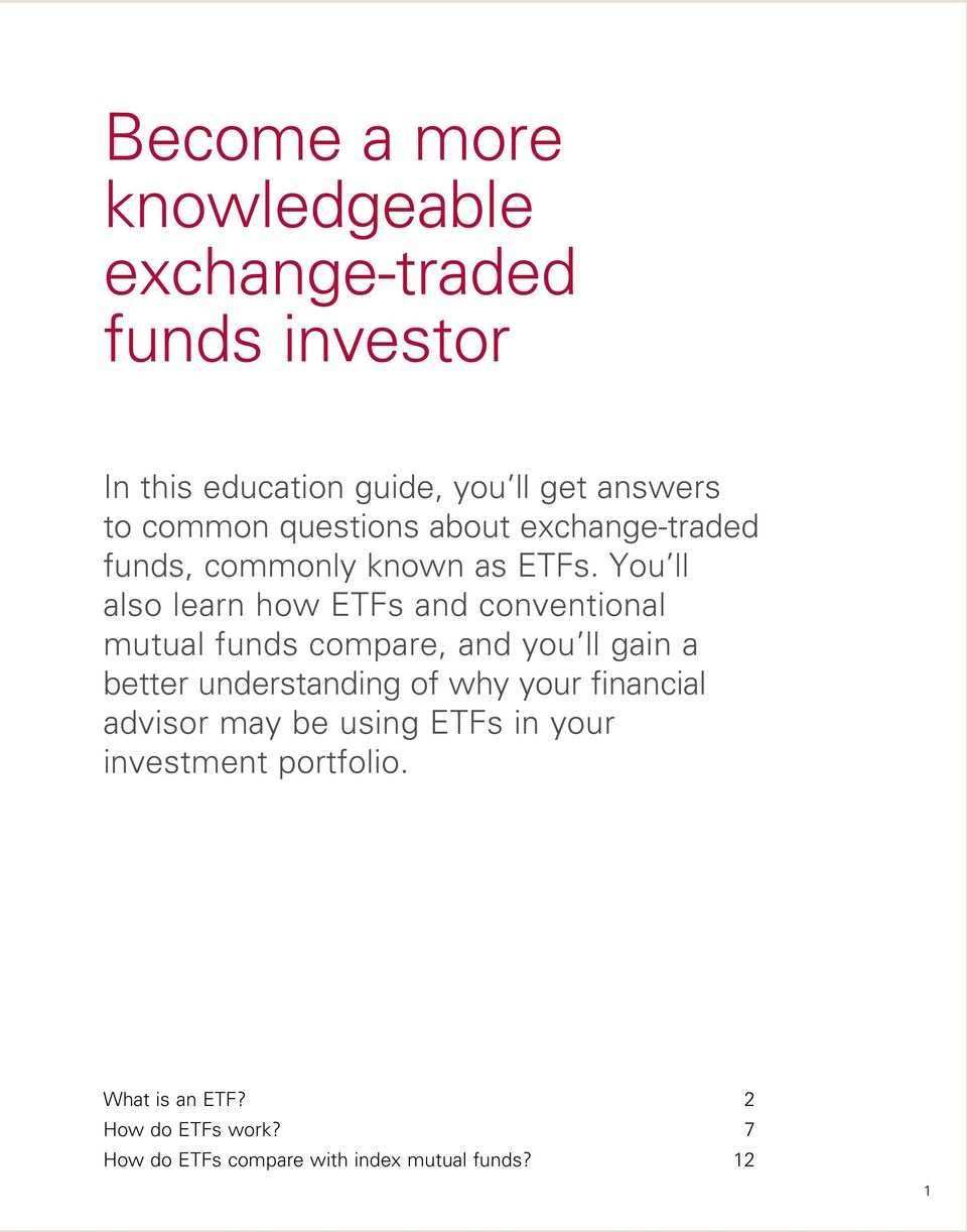 You ll also learn how ETFs and conventional mutual funds compare, and you ll gain a better understanding of why
