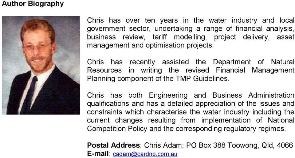 Chris has both Engineering and Business Administration qualifications and has a detailed appreciation of the issues and constraints which characterise the water industry including the current