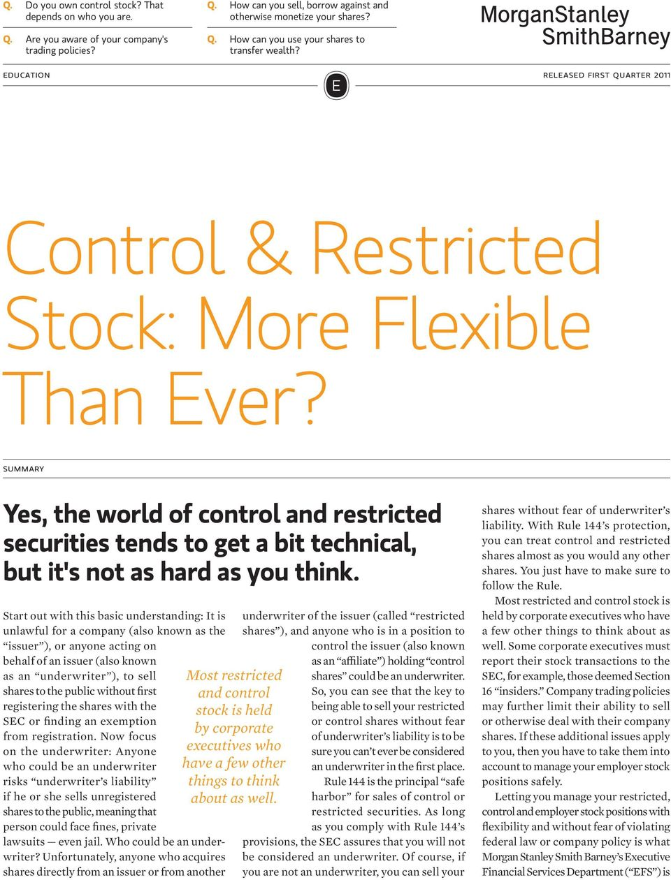 summary Yes, the world of control and restricted securities tends to get a bit technical, but it's not as hard as you think.