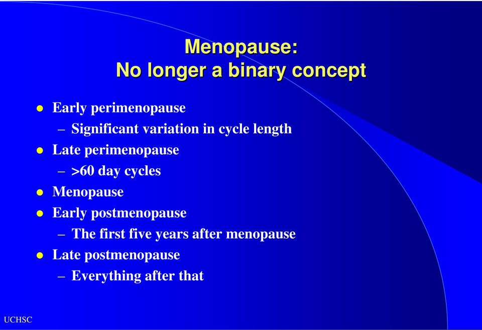>60 day cycles Menopause Early postmenopause The first five