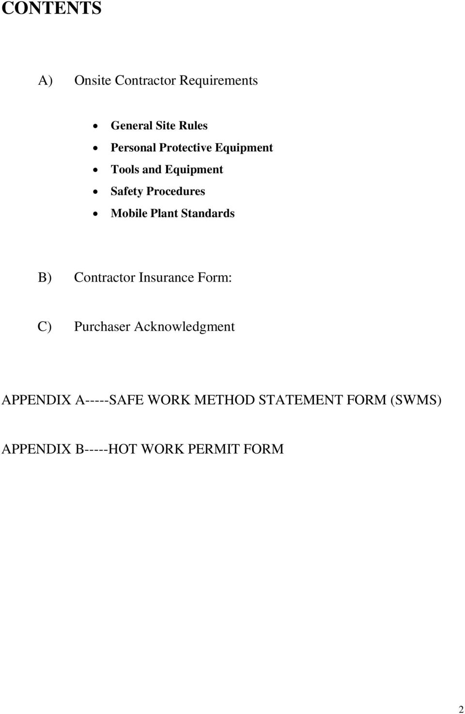 Standards B) Contractor Insurance Form: C) Purchaser Acknowledgment
