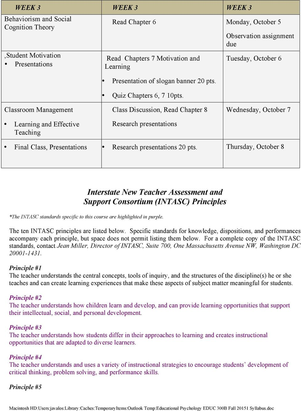 Observation assignment due Tuesday, October 6 Classroom Management Learning and Effective Teaching Class Discussion, Read Chapter 8 Research presentations Wednesday, October 7 Final Class,