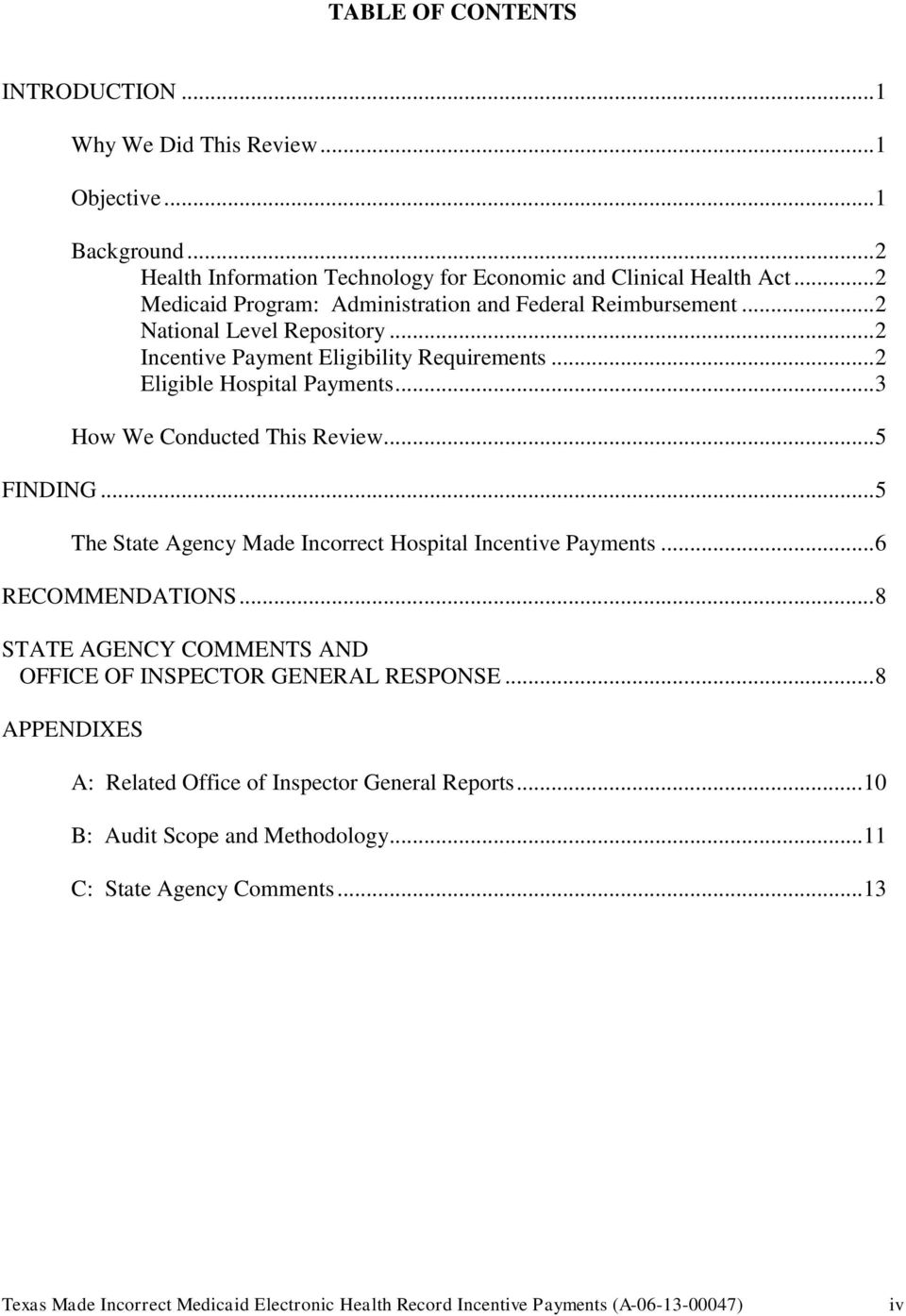 .. 3 How We Conducted This Review... 5 FINDING... 5 The State Agency Made Incorrect Hospital Incentive Payments... 6 RECOMMENDATIONS.