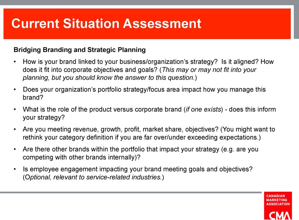 ) Does your organization s portfolio strategy/focus area impact how you manage this brand? What is the role of the product versus corporate brand (if one exists) - does this inform your strategy?