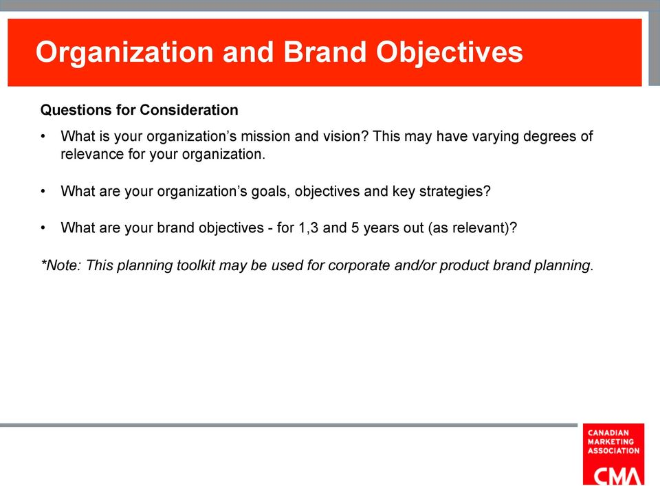 What are your organization s goals, objectives and key strategies?