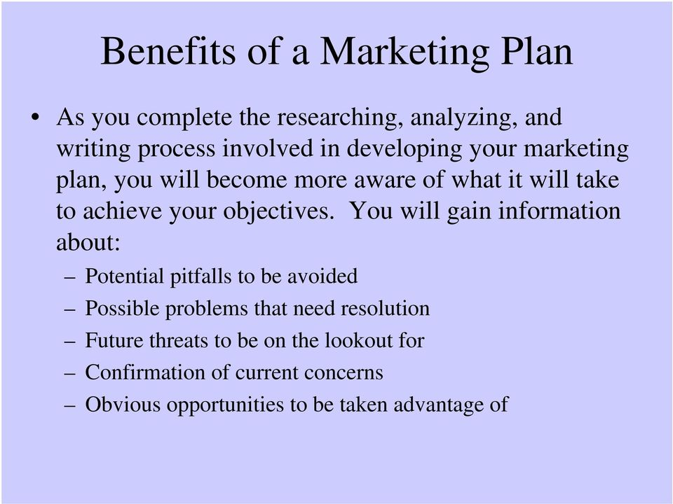 You will gain information about: Potential pitfalls to be avoided Possible problems that need resolution