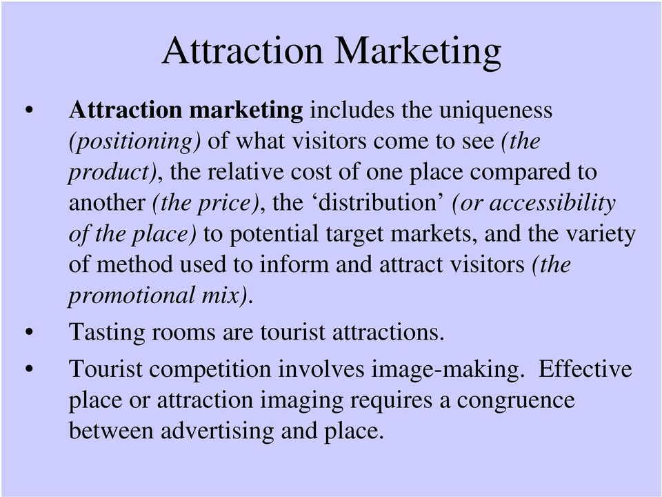 markets, and the variety of method used to inform and attract visitors (the promotional mix).