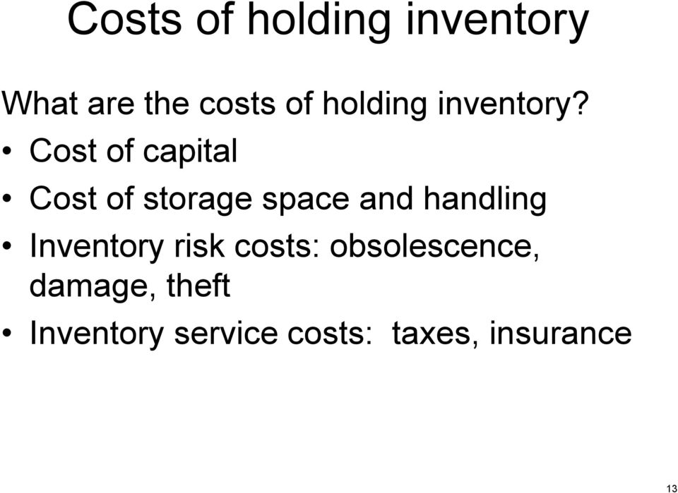 Cost of capital Cost of storage space and handling