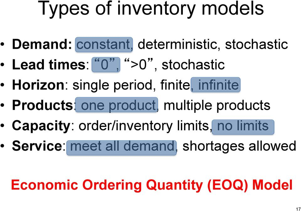 : one product, multiple products Capacity: : order/inventory limits, no limits