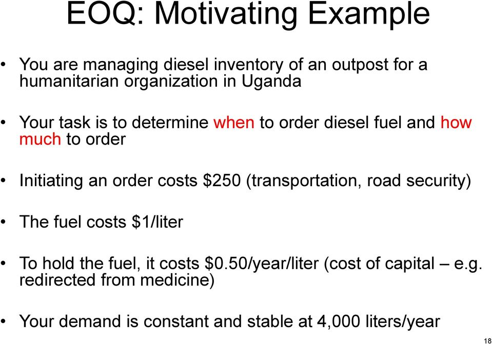 $250 (transportation, road security) The fuel costs $1/liter To hold the fuel, it costs $0.