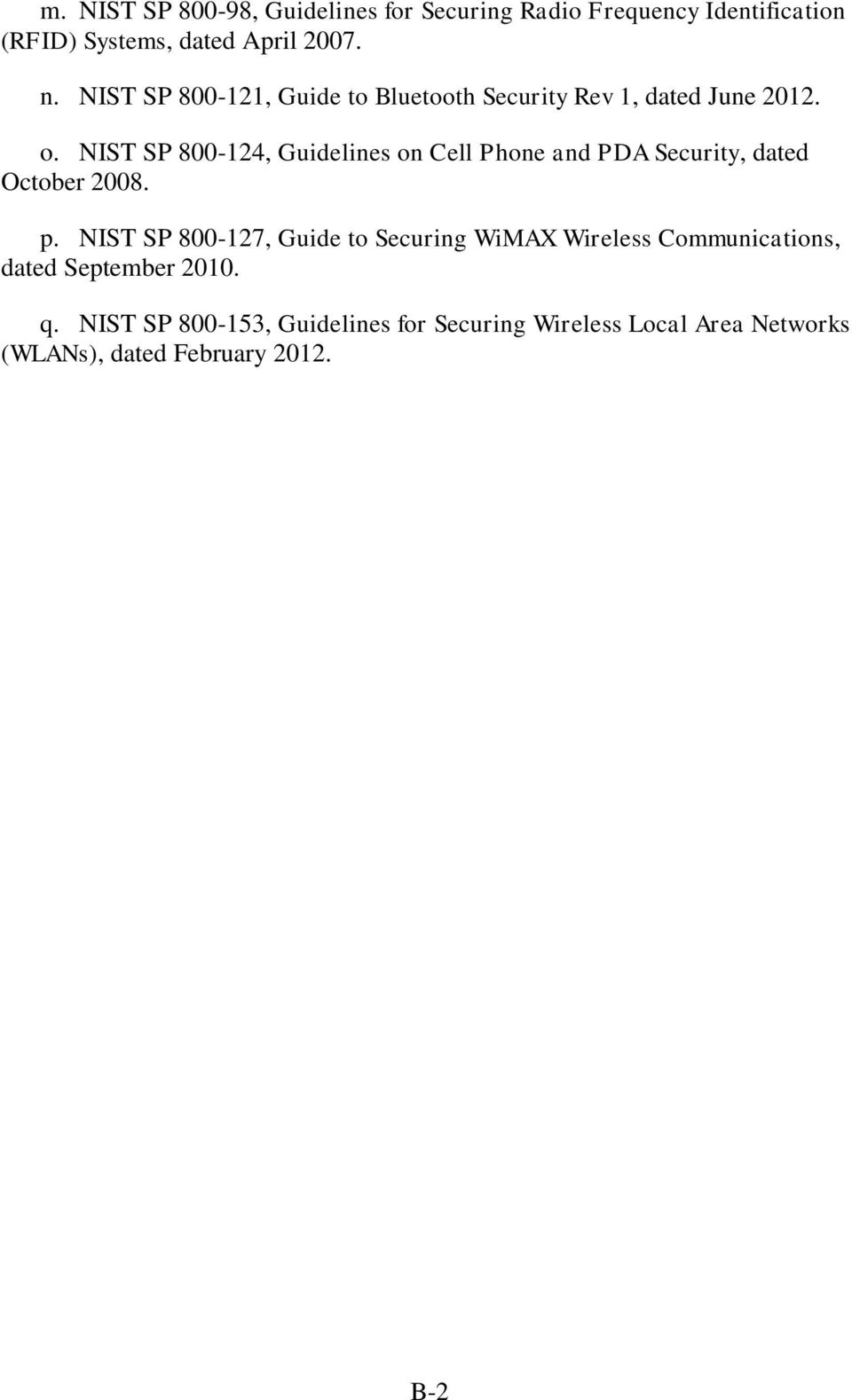 NIST SP 800-124, Guidelines on Cell Phone and PDA Security, dated October 2008. p.
