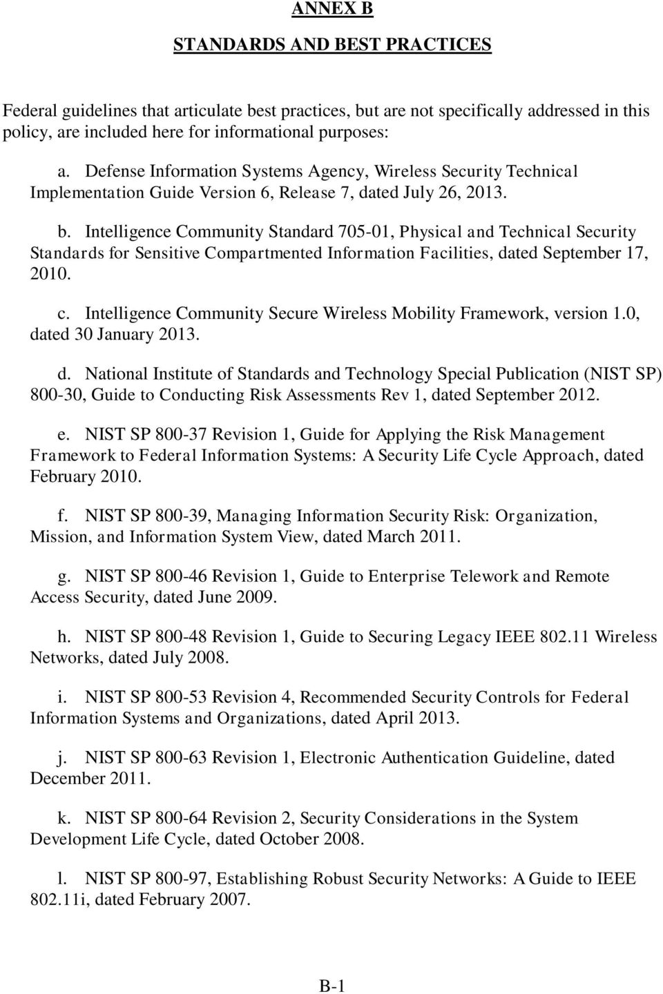 Intelligence Community Standard 705-01, Physical and Technical Security Standards for Sensitive Compartmented Information Facilities, dated September 17, 2010. c.