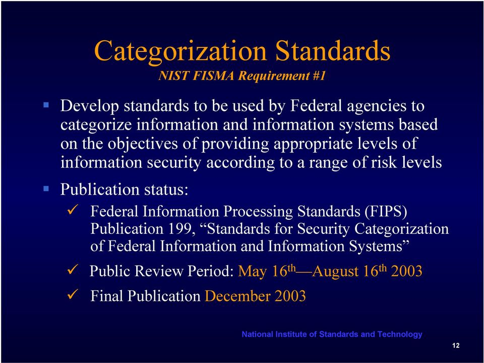 levels Publication status: Federal Information Processing Standards (FIPS) Publication 199, Standards for Security Categorization