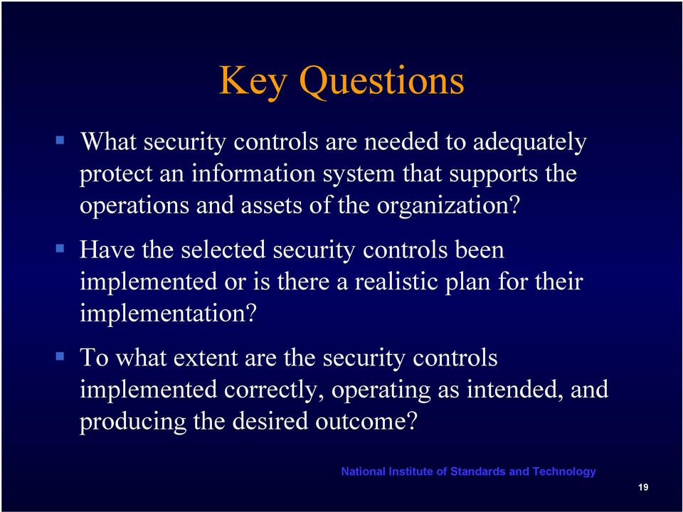 Have the selected security controls been implemented or is there a realistic plan for their
