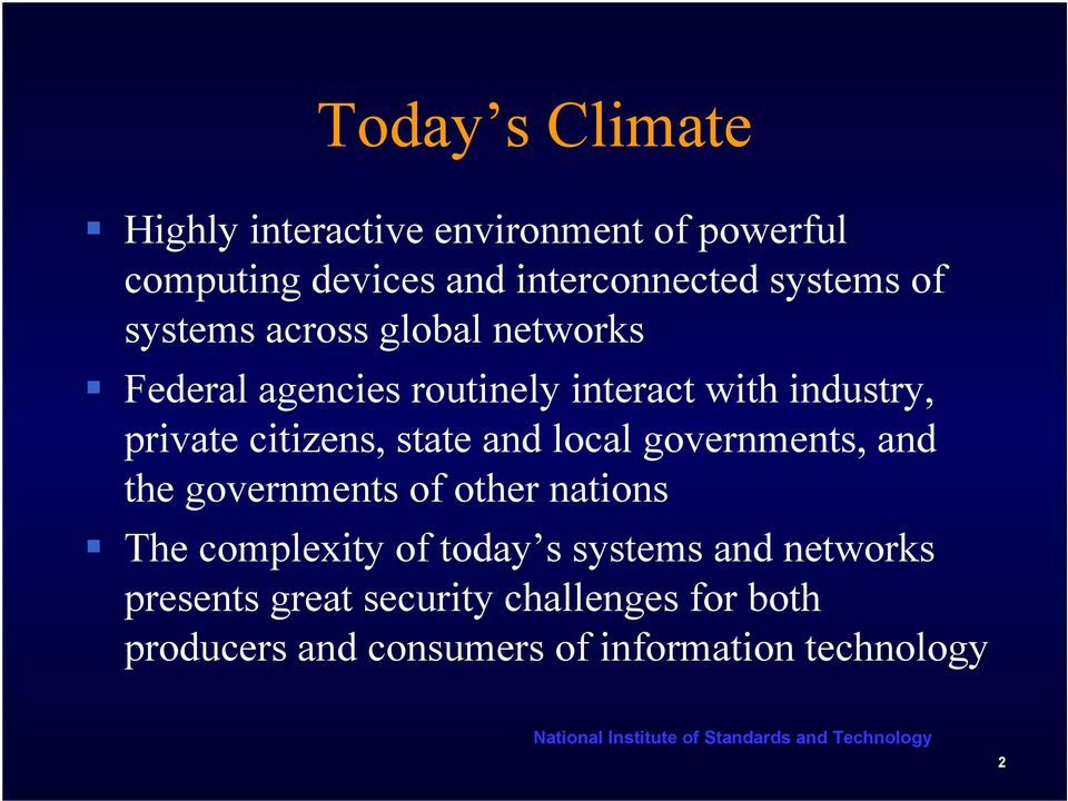 state and local governments, and the governments of other nations The complexity of today s systems and