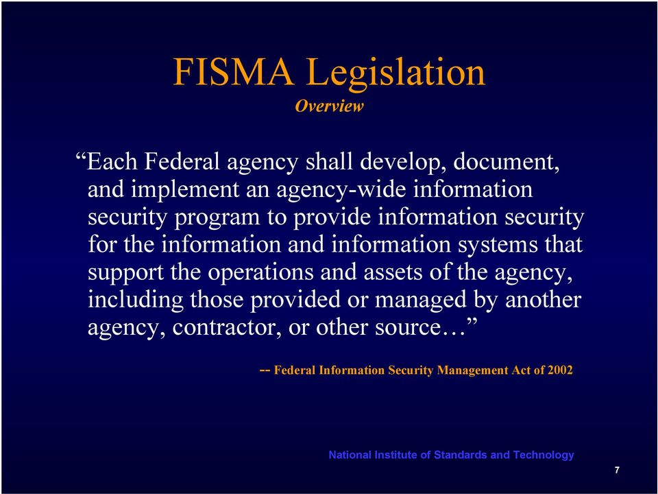 information systems that support the operations and assets of the agency, including those provided