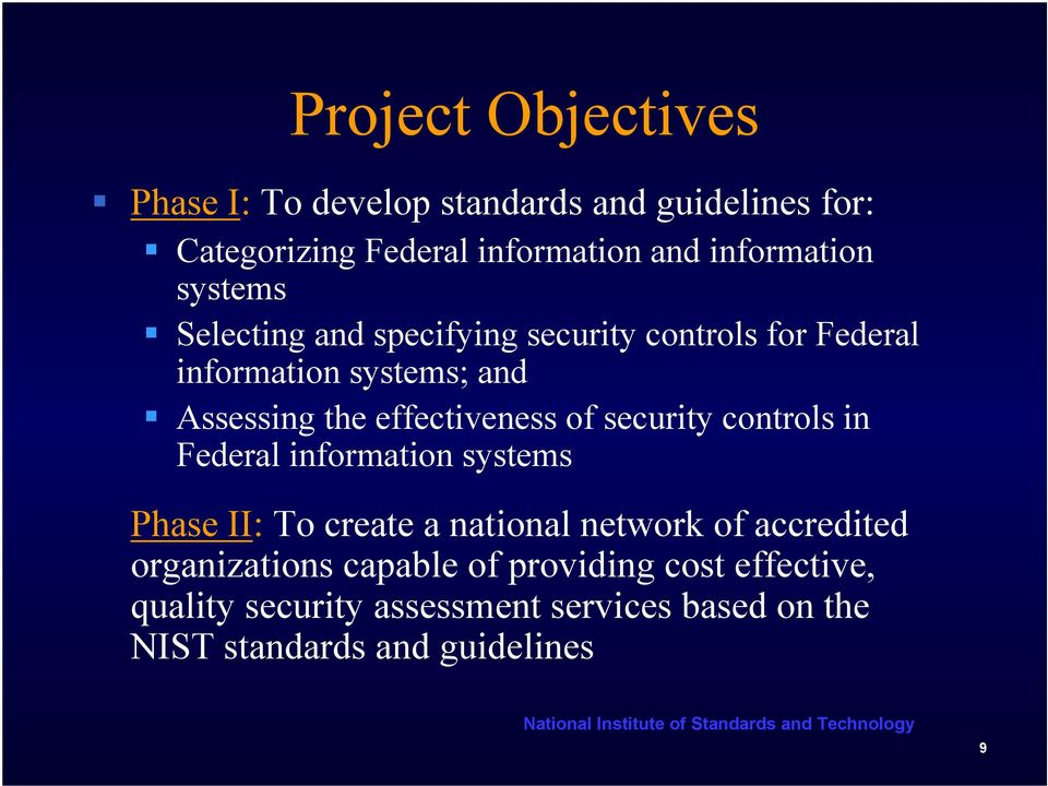 of security controls in Federal information systems Phase II: To create a national network of accredited