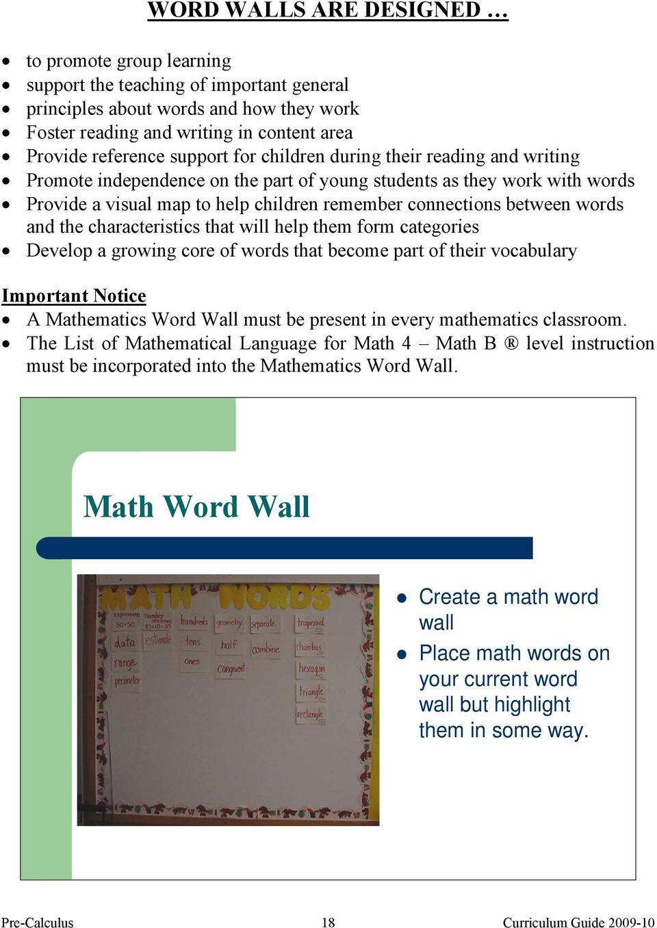 words and the characteristics that will help them form categories Develop a growing core of words that become part of their vocabulary Important Notice A Mathematics Word Wall must be present in
