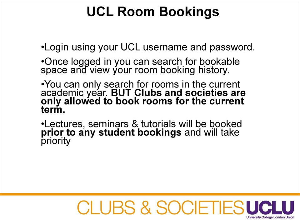 You can only search for rooms in the current academic year.